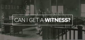 Can-I-Get-a-Witness2